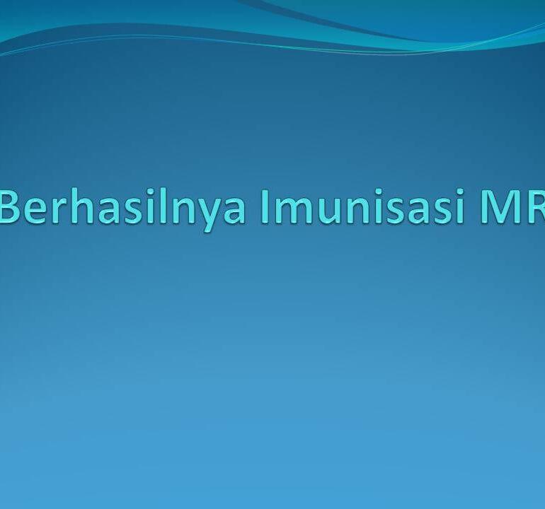Keberhasilan Imunisasi MR di Kecamatan Tasikmadu