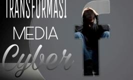 TRANSFORMASI MEDIA CYBER