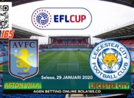 Prediksi Skor Aston Villa Vs Leicester City Rabu 29 Januari 2020
