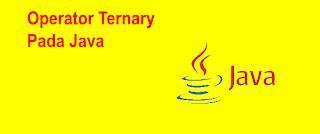 Penggunaan Operator Kondisional di Java
