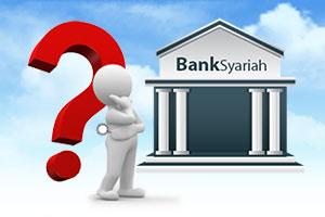 Mengapa Memilih Bank Syariah?